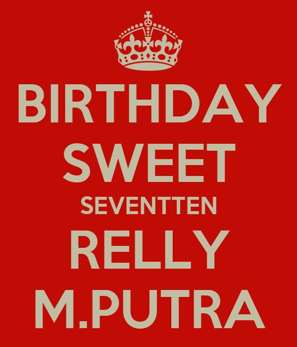 BIRTHDAY SWEET SEVENTTEN RELLY M.PUTRA