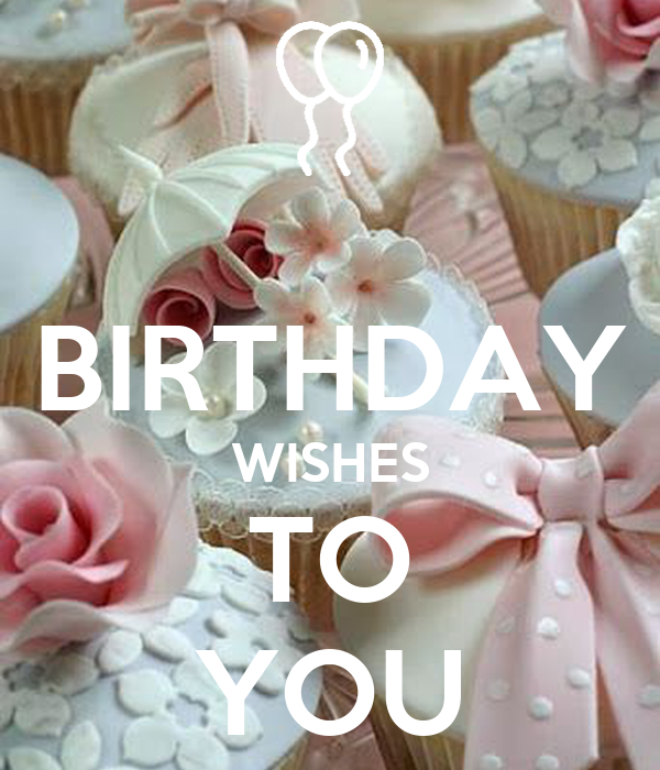 BIRTHDAY WISHES TO YOU