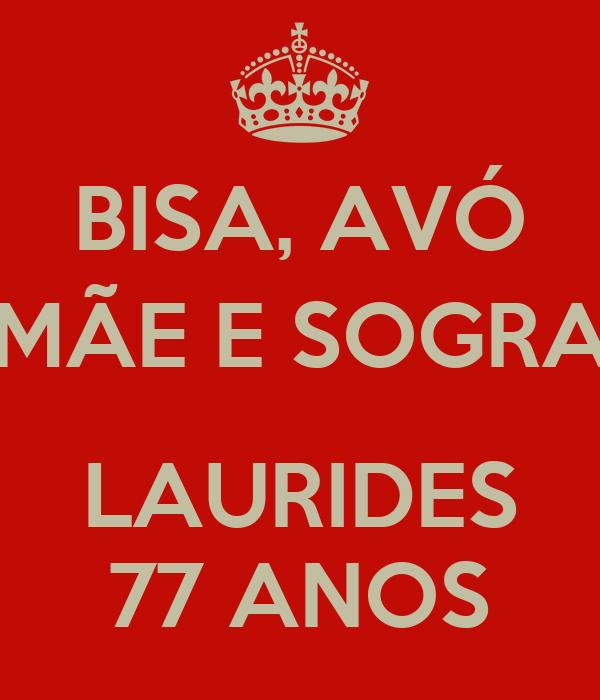 BISA, AVÓ MÃE E SOGRA  LAURIDES 77 ANOS