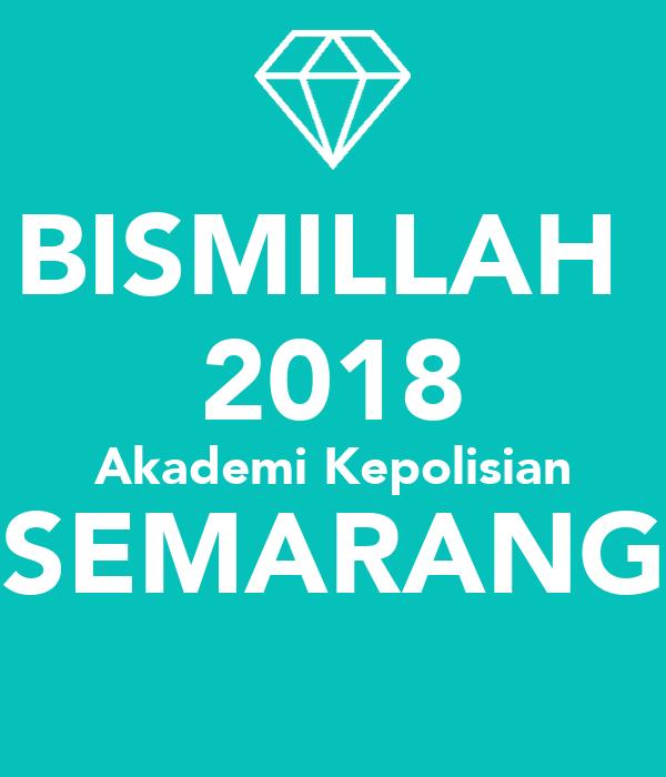 BISMILLAH  2018 Akademi Kepolisian SEMARANG