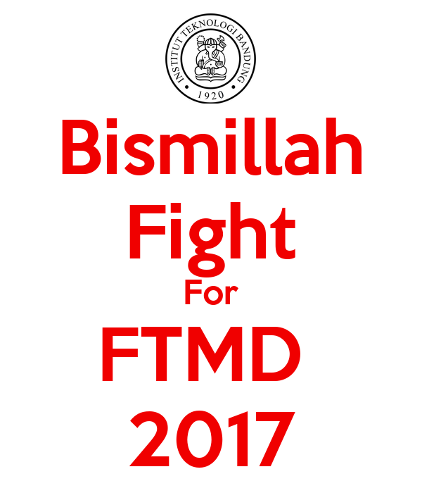 Bismillah Fight For FTMD  2017