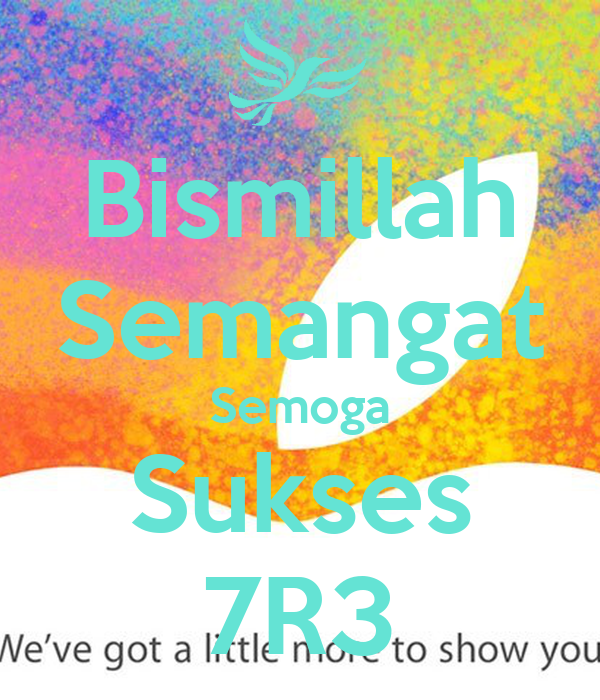 Bismillah Semangat Semoga Sukses 7R3