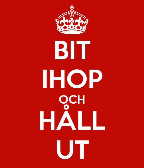 BIT IHOP OCH HÅLL UT