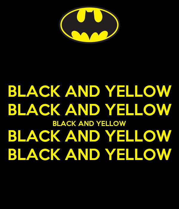 BLACK AND YELLOW BLACK AND YELLOW BLACK AND YELLOW BLACK AND YELLOW BLACK AND YELLOW
