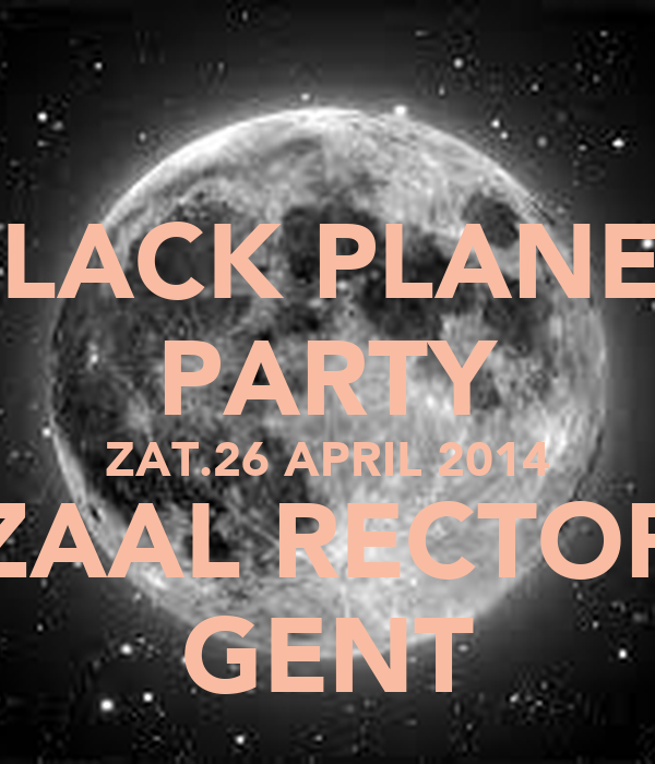 BLACK PLANET PARTY ZAT.26 APRIL 2014 ZAAL RECTOR GENT