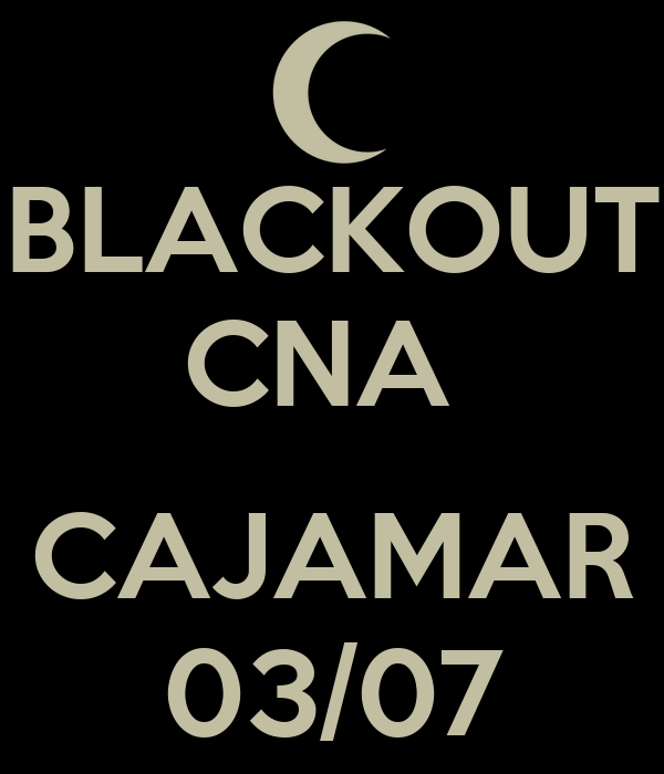 BLACKOUT CNA   CAJAMAR 03/07