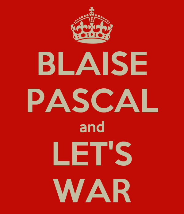 BLAISE PASCAL and LET'S WAR