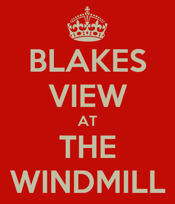 BLAKES VIEW AT THE WINDMILL