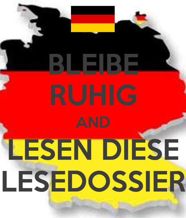 BLEIBE RUHIG AND LESEN DIESE LESEDOSSIER