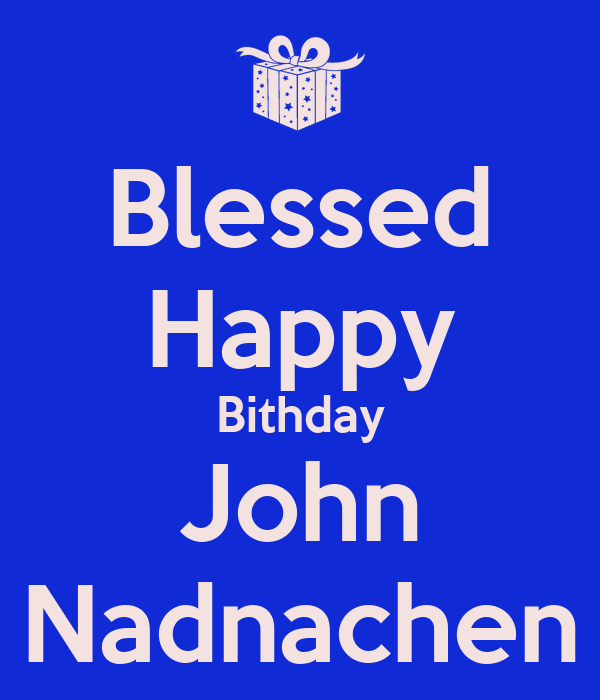 Blessed Happy Bithday John Nadnachen
