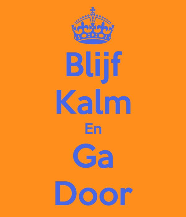 Blijf Kalm En Ga Door