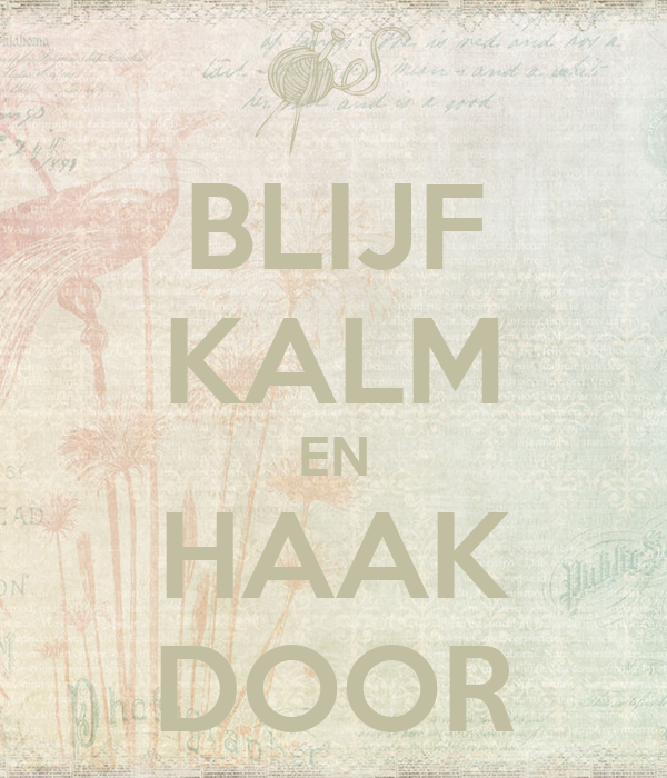 BLIJF KALM EN HAAK DOOR
