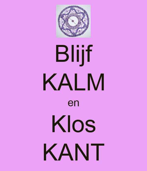 Blijf KALM en Klos KANT