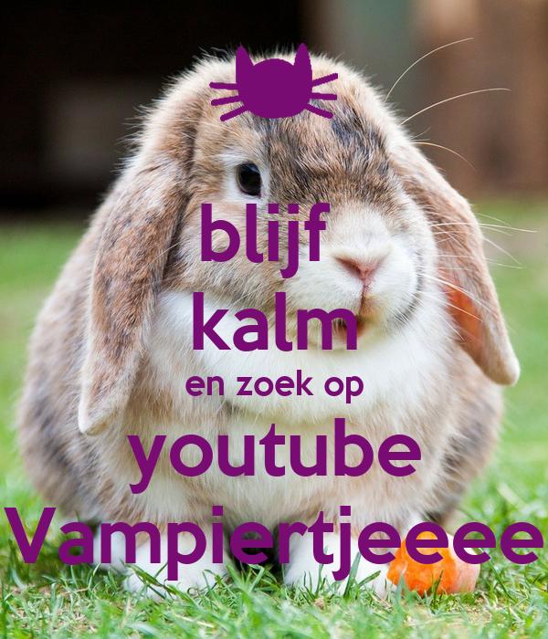 blijf  kalm en zoek op youtube Vampiertjeeee