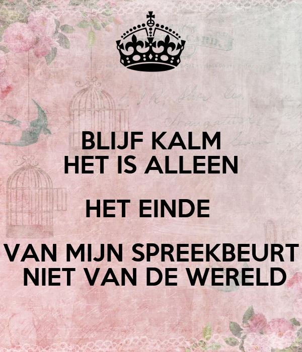 Blijf kalm het is alleen het einde van mijn spreekbeurt niet van de wereld poster 0 keep - Einde van de wereld meubilair ...