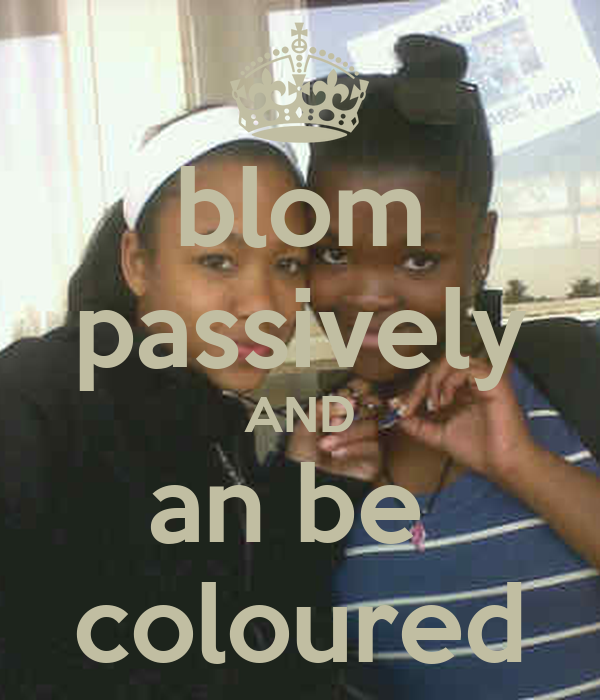 blom passively AND an be  coloured