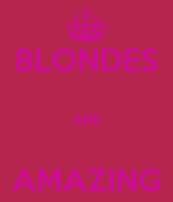 BLONDES  ARE  AMAZING