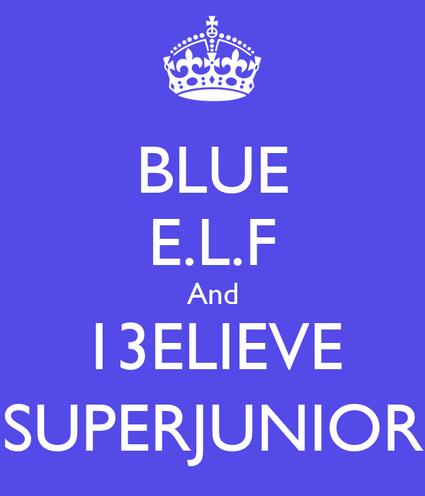 BLUE E.L.F And 13ELIEVE SUPERJUNIOR