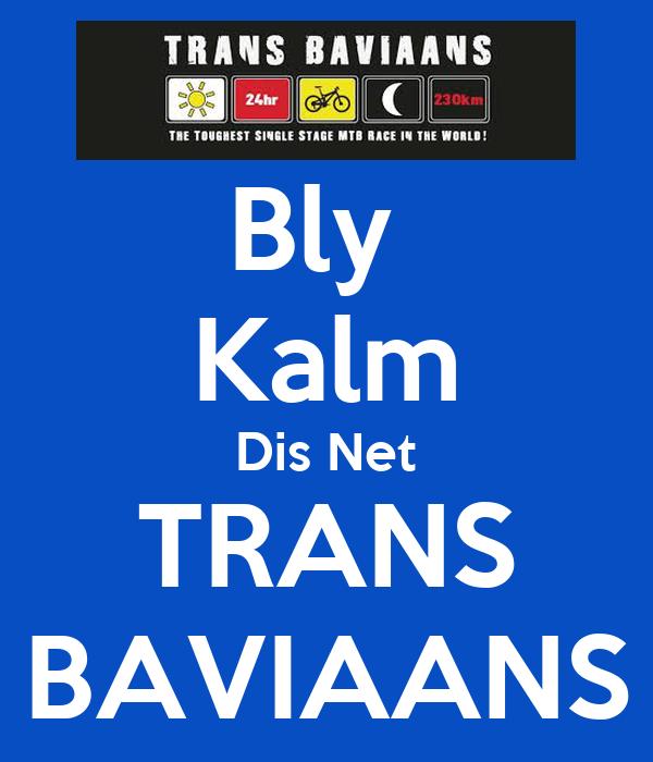 Bly  Kalm Dis Net TRANS BAVIAANS