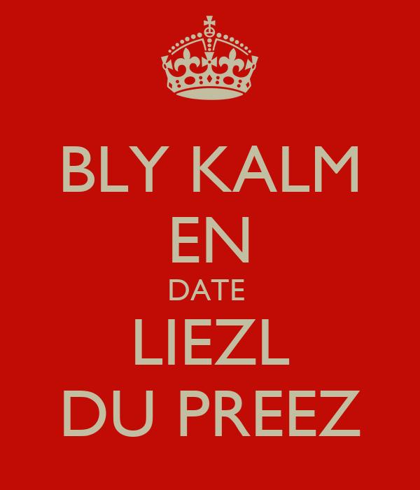 BLY KALM EN DATE  LIEZL DU PREEZ