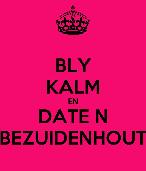BLY KALM EN DATE N BEZUIDENHOUT