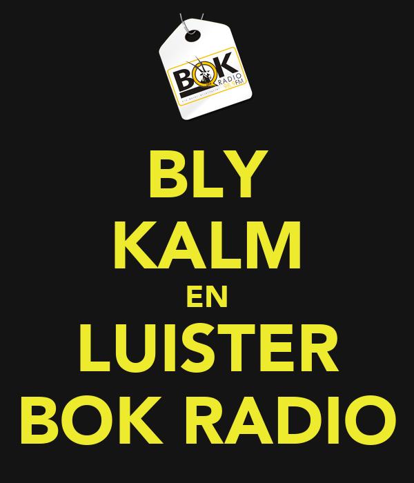 BLY KALM EN LUISTER BOK RADIO