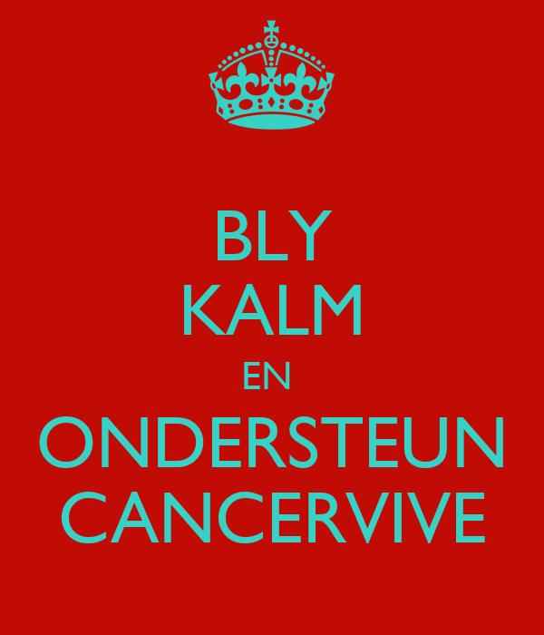 BLY KALM EN  ONDERSTEUN CANCERVIVE
