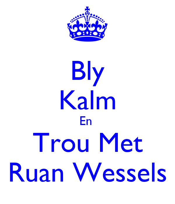 Bly Kalm En  Trou Met Ruan Wessels