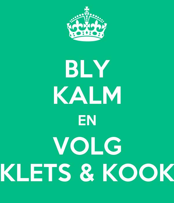 BLY KALM EN VOLG KLETS & KOOK