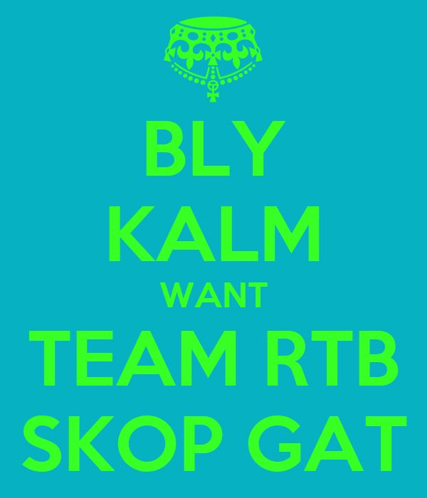 BLY KALM WANT TEAM RTB SKOP GAT