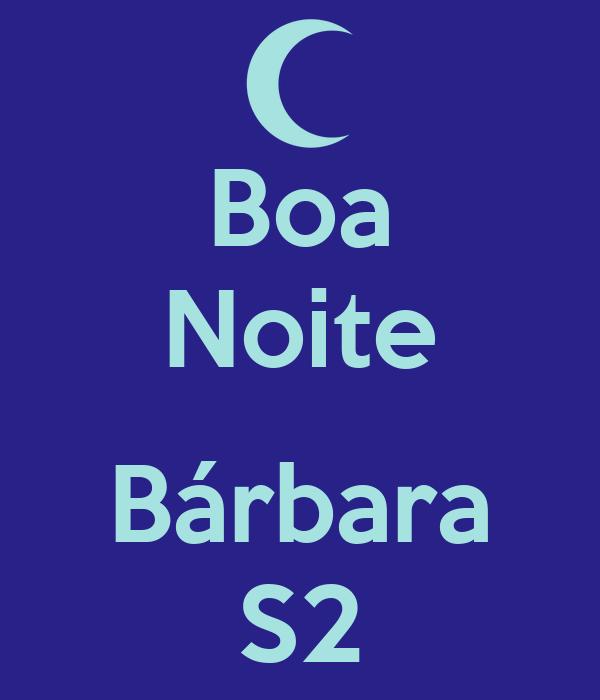 Boa Noite  Bárbara S2