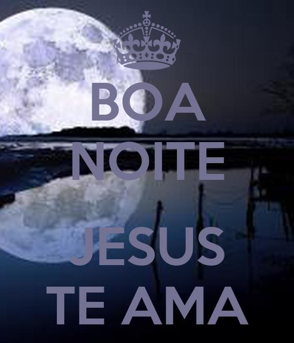 BOA NOITE  JESUS TE AMA