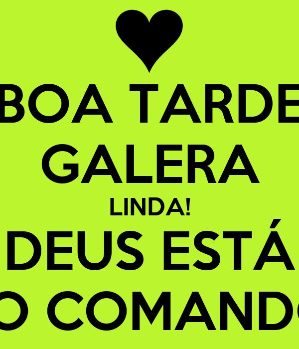 BOA TARDE GALERA LINDA! DEUS ESTÁ NO COMANDO!