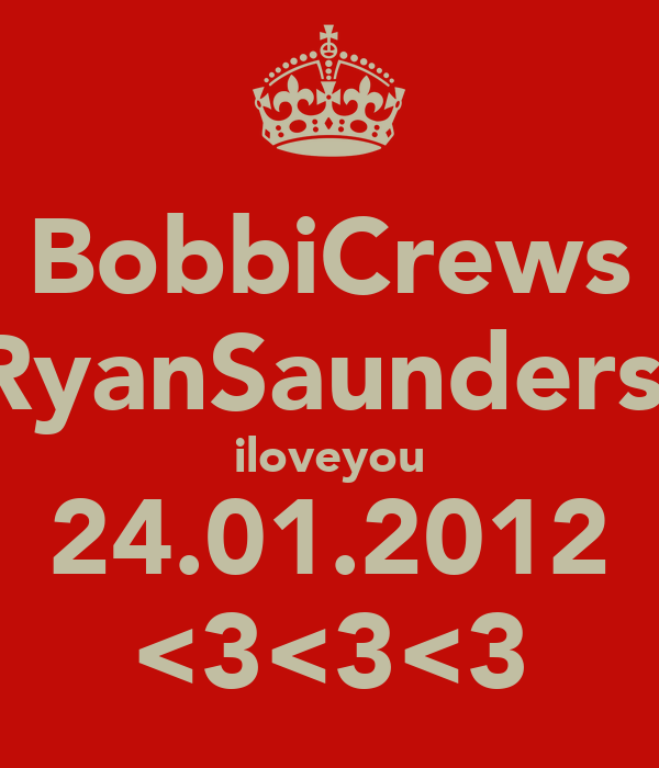 BobbiCrews RyanSaunders  iloveyou 24.01.2012 <3<3<3