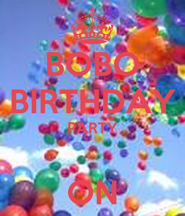 BOBO BIRTHDAY PARTY  ON