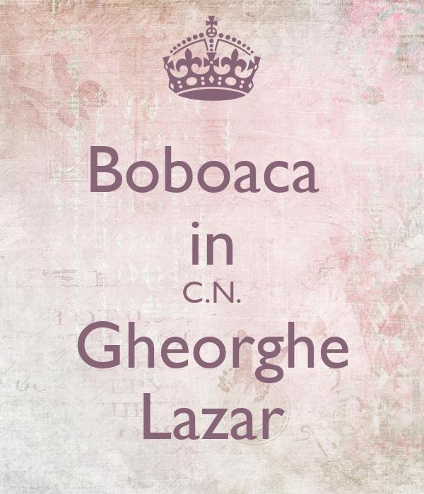 Boboaca  in C.N. Gheorghe Lazar