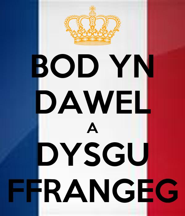 BOD YN DAWEL A DYSGU FFRANGEG