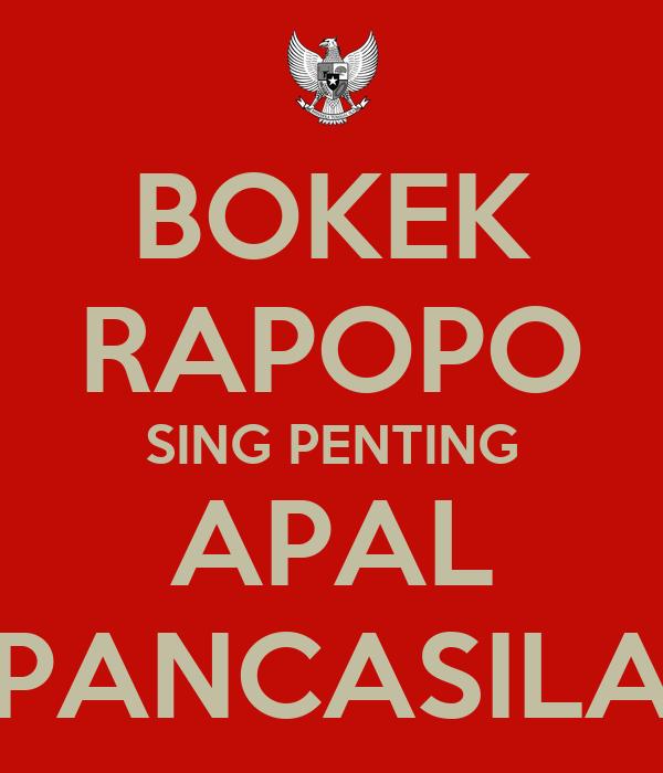 BOKEK RAPOPO SING PENTING APAL PANCASILA