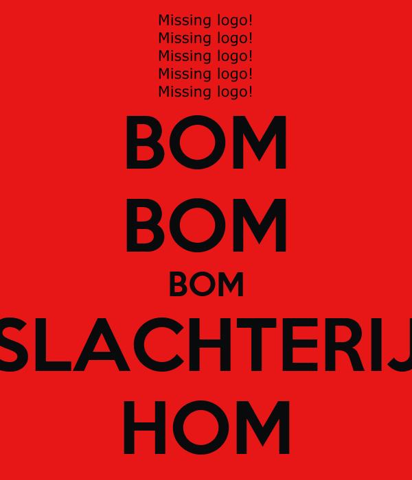 BOM BOM BOM SLACHTERIJ HOM