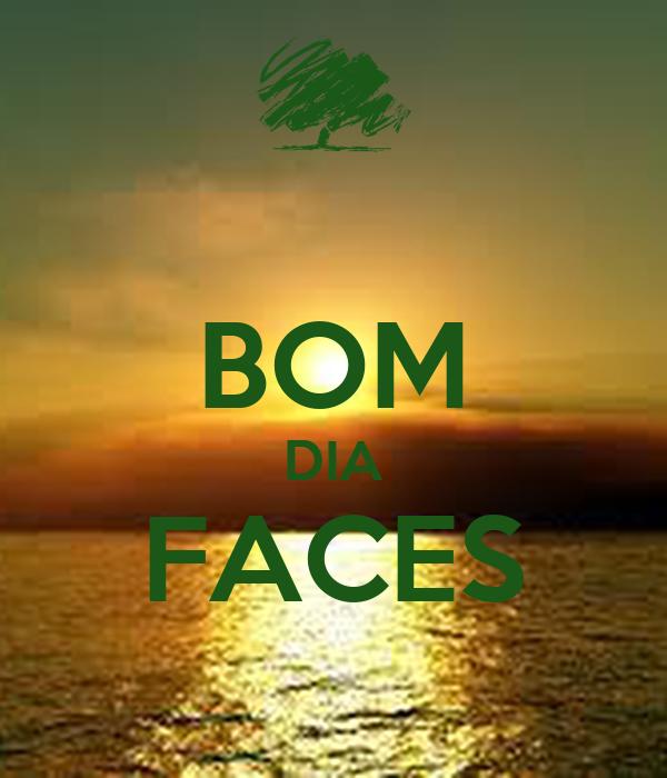 BOM DIA FACES