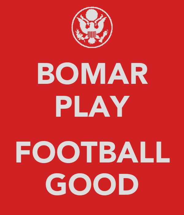 BOMAR PLAY  FOOTBALL GOOD