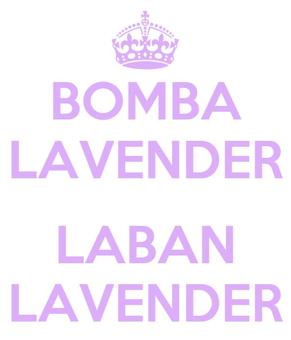 BOMBA LAVENDER  LABAN LAVENDER