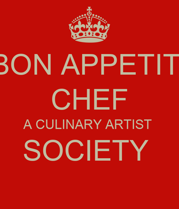 BON APPETIT  CHEF A CULINARY ARTIST  SOCIETY