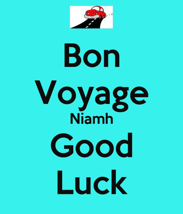Bon Voyage Niamh Good Luck
