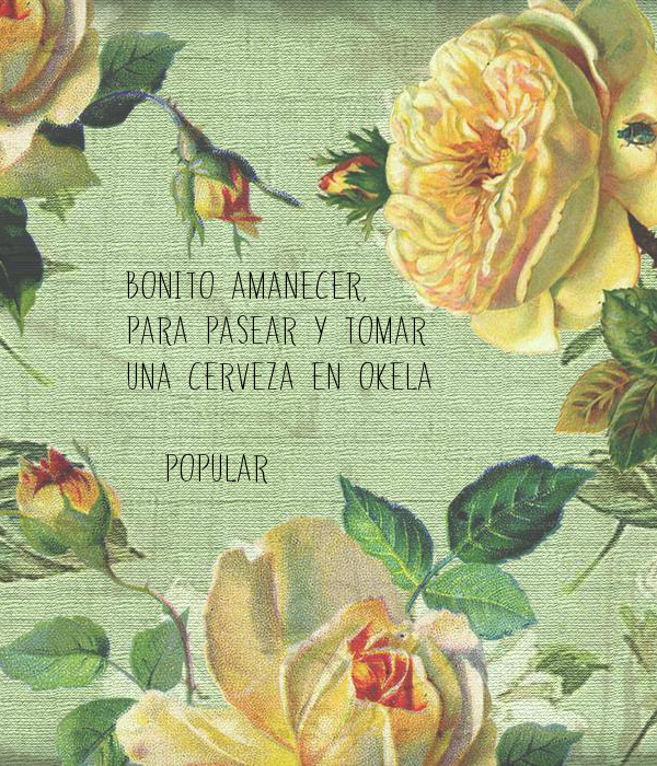 BONITO AMANECER,  PARA PASEAR Y TOMAR UNA CERVEZA EN OKELA  (pOPULAR)