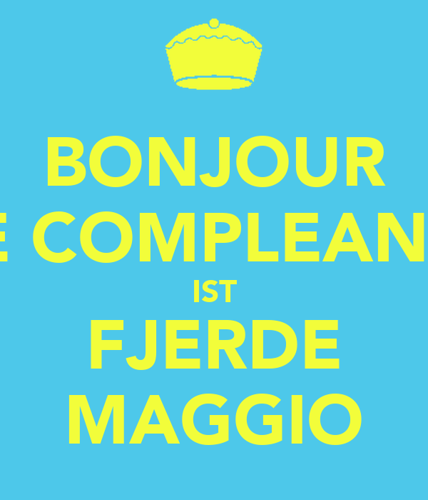 BONJOUR ME COMPLEANOS IST FJERDE MAGGIO