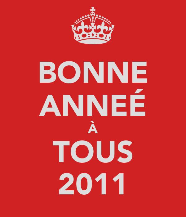 BONNE ANNEÉ À TOUS 2011