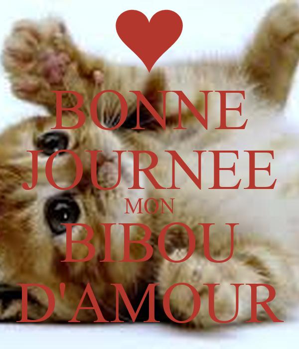 BONNE JOURNEE MON BIBOU D\'AMOUR Poster   quelqu\'un   Keep Calm-o-Matic