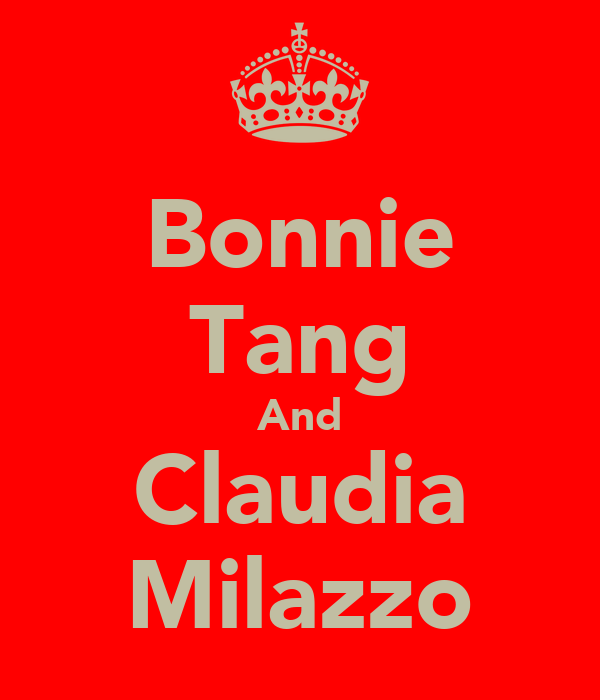 Bonnie Tang And Claudia Milazzo