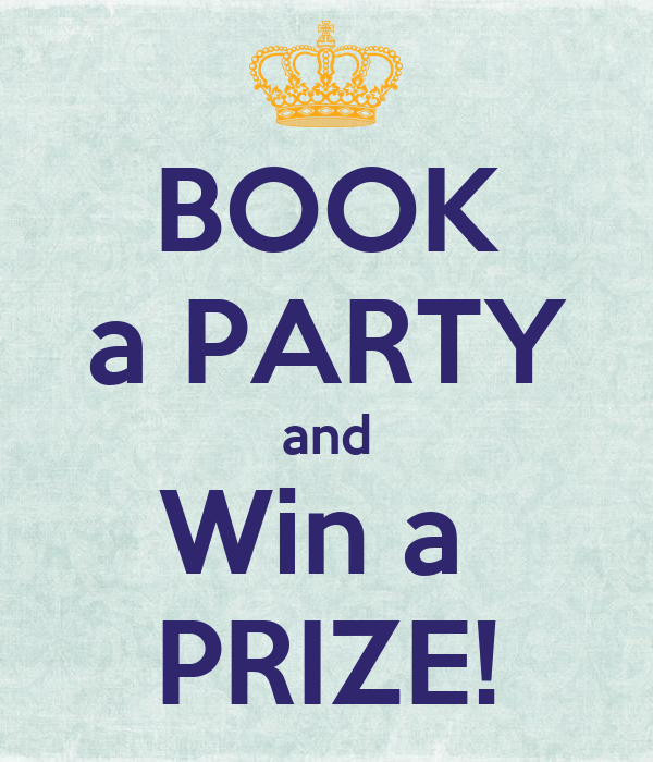 BOOK a PARTY and Win a  PRIZE!
